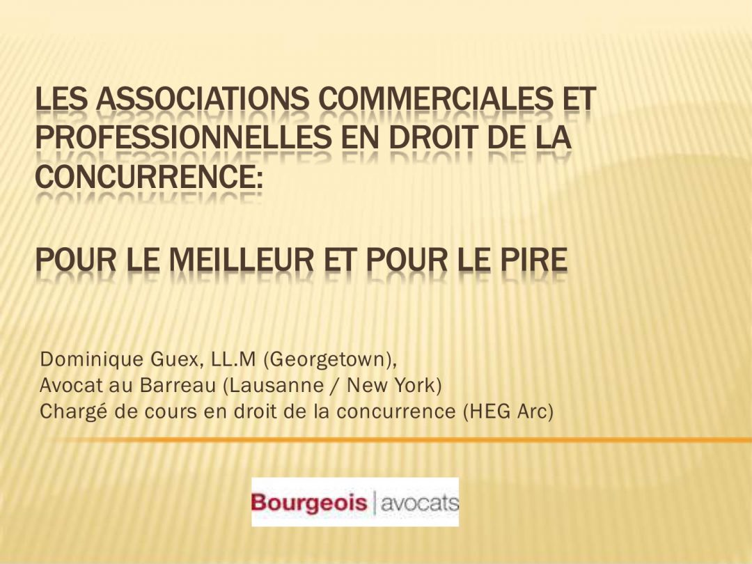 Presentation Dominique Guex – CAS International Competition Law and Compliance Course, 2-13 July 2018 Geneva Switzerland