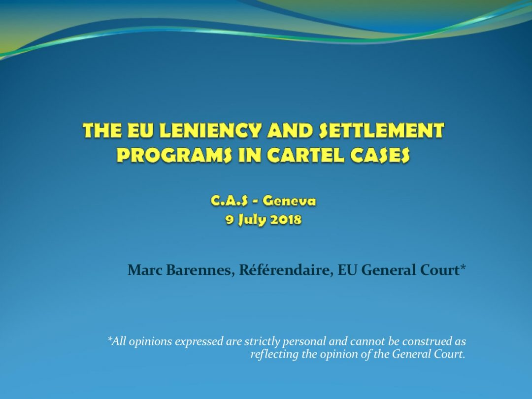 Presentation Marc Barennes – CAS International Competition Law and Compliance Course, 2-13 July 2018 Geneva Switzerland