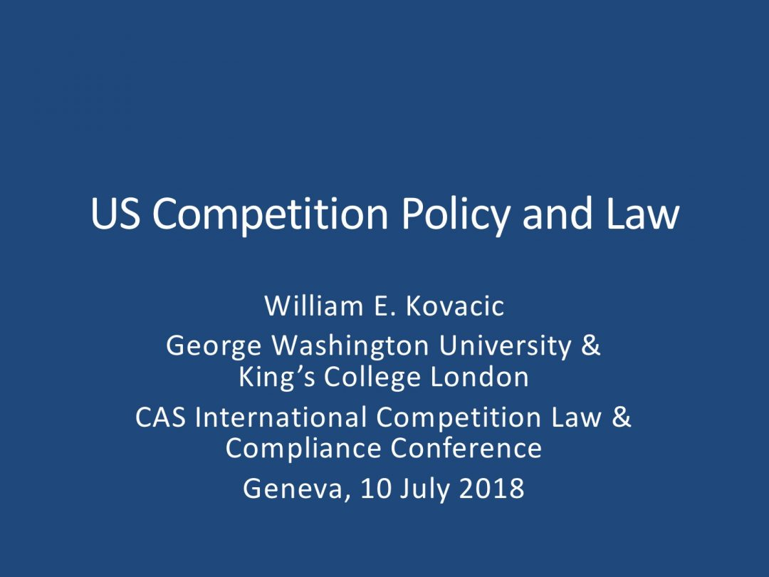 Presentation William Kovacic – CAS International Competition Law and Compliance Course, 2-13 July 2018 Geneva Switzerland
