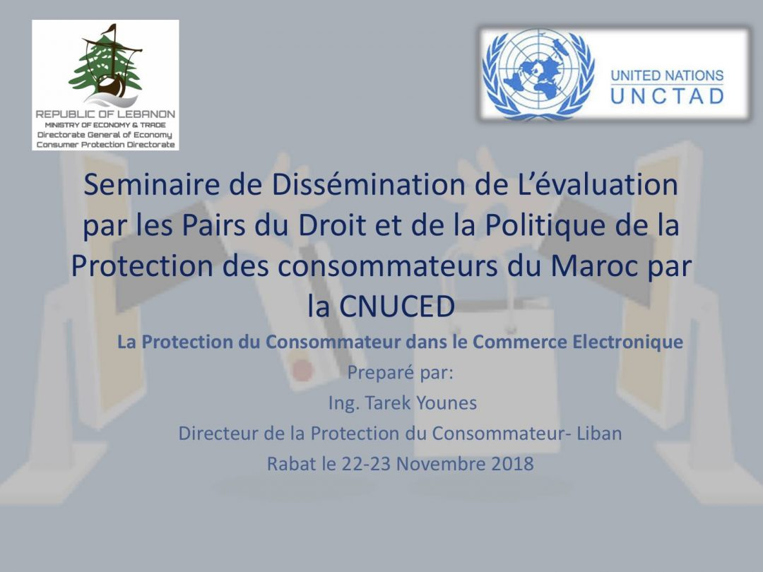 Presentation Lebanon- Dissemination of UNCTAD's VPR on Consumer Protection Law and Policy of Morocco, 22-23 Nov 2018 Rabat Morocco