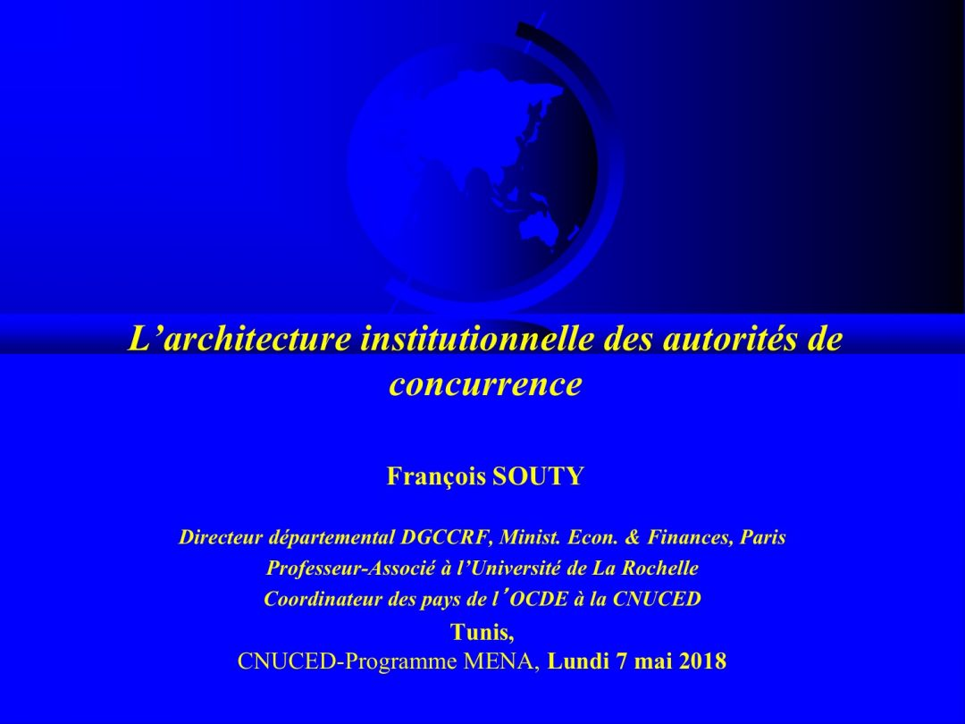 Presentation Francois Souty 1 – Regional Workshop on Competition Law and Policy, 7-10 May 2018 Tunis Tunisia