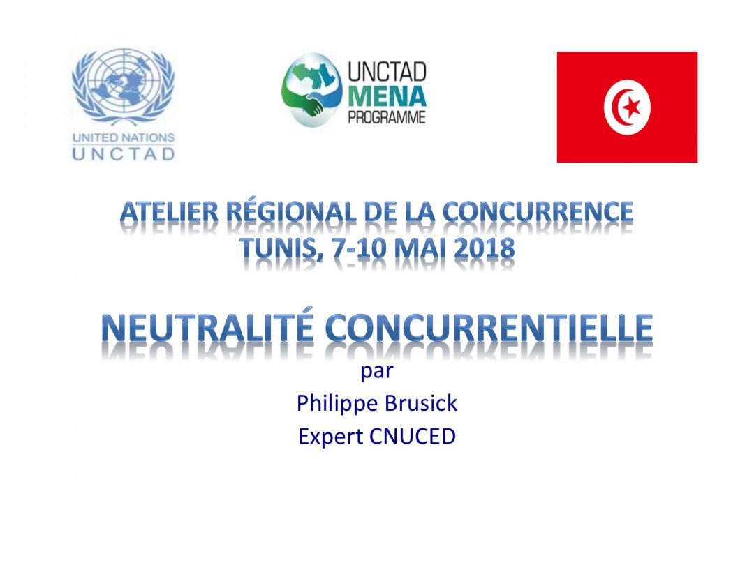 Presentation Philippe Brusick FR – Regional Workshop on Competition Law and Policy, 7-10 May 2018 Tunis Tunisia