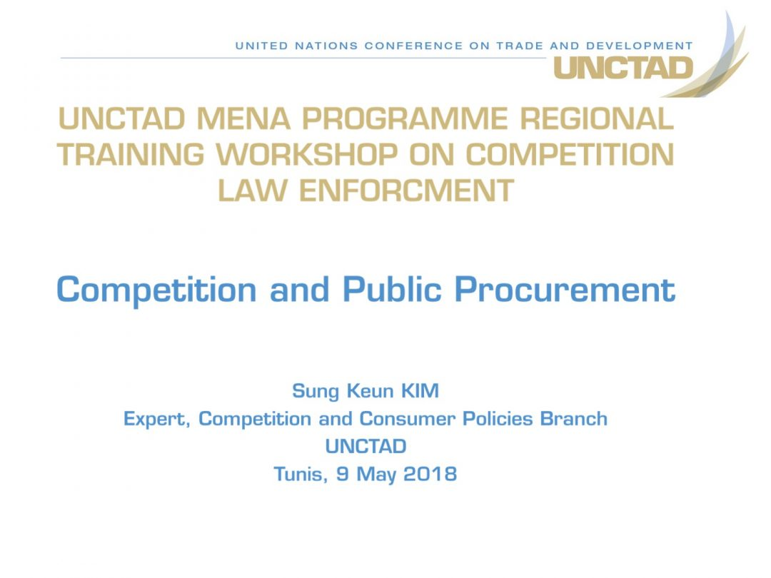 Presentation UNCTAD 3 – Regional Workshop on Competition Law and Policy, 7-10 May 2018 Tunis Tunisia