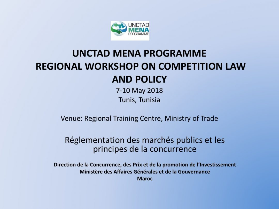 Presentation Morocco FR – Regional Workshop on Competition Law and Policy, 7-10 May 2018 Tunis Tunisia