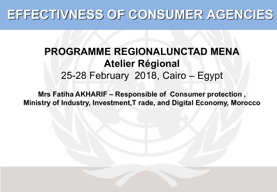 Presentation Morocco 2 – Regional Workshop on Consumer Protection Policy, 25-28 Feb 2018 Cairo Egypt