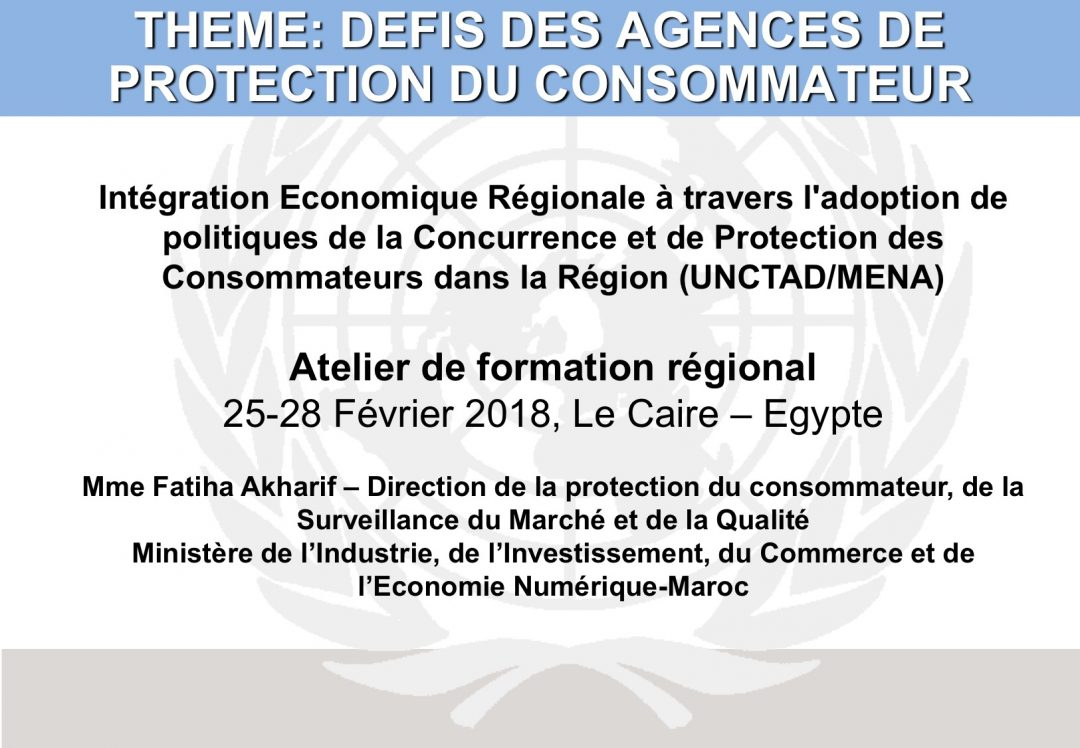 Presentation Morocco 5 – Regional Workshop on Consumer Protection Policy, 25-28 Feb 2018 Cairo Egypt