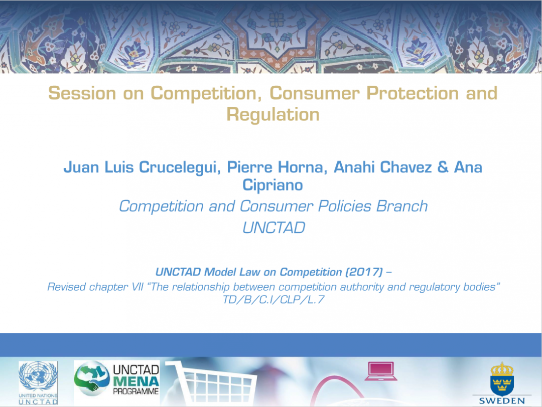 Presentation UNCTAD – MENA programme Final review meeting, Competiton, consumer protection and regulation